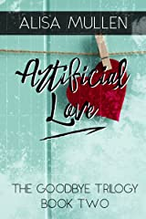 Artificial Love (Good Bye Trilogy Book 2) Kindle Edition