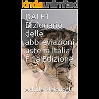 DAI F1 Dizionario delle abbreviazioni uste in Italia F 1a Edizione (DAI Dizionario delle abbreviazioni usate in Italia)