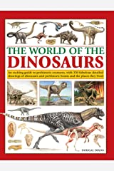The World Of Dinosaurs: An Exciting Guide To Prehistoric Creatures, With 350 Fabulous Detailed Drawings Of Dinosaurs And Beasts And The Places They Lived Paperback
