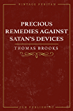 Precious Remedies Against Satan's Devices (Vintage Puritan)