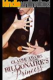 Billionaire's Princess: A Standalone Novel (A Royal Alpha Billionaire Romance Love Story) (Billionaires Book 2)