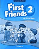 First Friends (American English): 2: Activity Book: First for American English, first for fun!