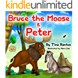 'BRUCE THE MOOSE & PETER': books for children about Generosity and Giving!