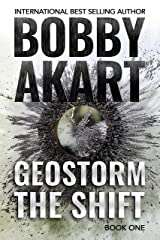 Geostorm The Shift: A Post-Apocalyptic EMP Survival Thriller (The Geostorm Series Book 1) Kindle Edition