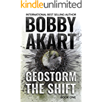 Geostorm The Shift: A Post-Apocalyptic EMP Survival Thriller (The Geostorm Series Book 1)