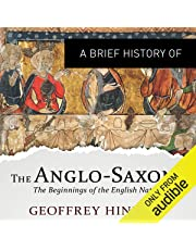 A Brief History of the Anglo-Saxons: Brief Histories