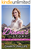 Diana's Story: A Clean Historical Western Romance (Brides Of Weber Valley Book 2)