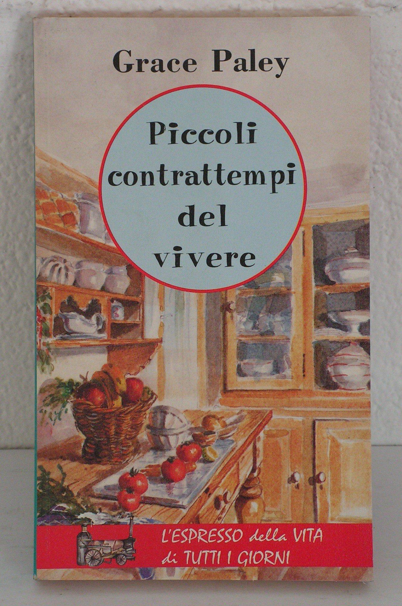 Grace Paley Piccoli Contrattempi Del Vivere.Amazon It Piccoli Contrattempi Del Vivere Grace Paley Libri