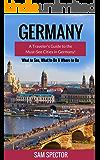 Germany: A Guide To The Must-See Cities In Germany! (Berlin, Heidelberg, Frankfurt, Cologne, Munich, Hamburg, Dusseldorf, Leipzig, Dresden, Stuttgart, Germany Travel Guide)