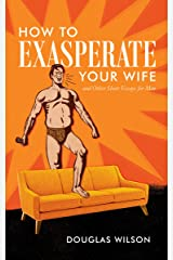 How to Exasperate Your Wife Kindle Edition