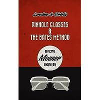 Pinhole glasses & the Bates Method: detective Mouser answers.