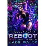 Project: Adapt - Reboot: A Space Fantasy Alien Romance (Book 5)