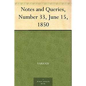 Notes and Queries, Number 33, June 15, 1850