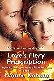 Love's Fiery Prescription: Flynn's Crossing Romantic Suspense Series Book 9