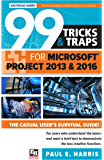 99 Tricks and Traps for Microsoft Office Project 2013 and 2016