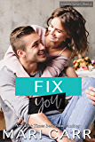 Fix You: A Friends to Lovers Romance (Second Chances Book 1)