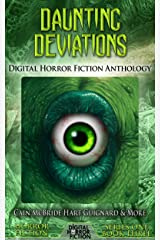 Daunting Deviations: Digital Horror Fiction Anthology (Digital Horror Fiction Short Stories Series One Book 3) Kindle Edition