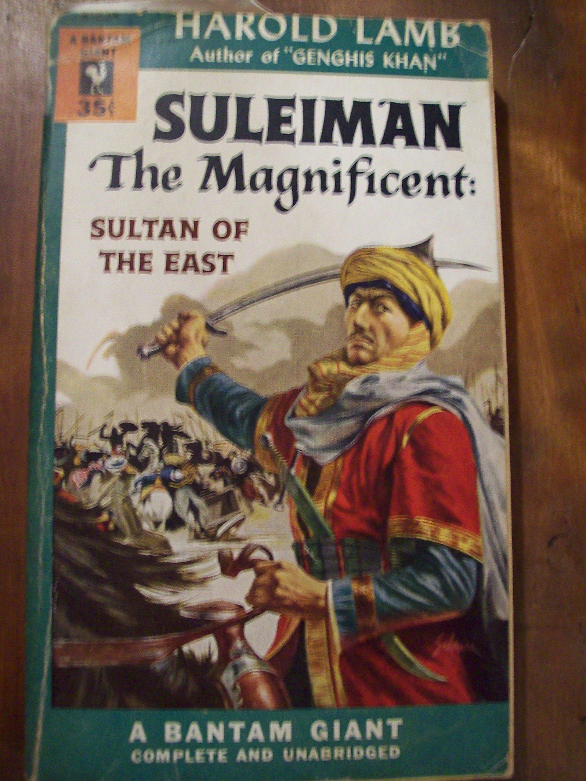 Suleiman the Magnificent: Sultan of the East: Harold Lamb: Amazon.com: Books