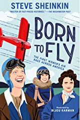 Born to Fly: The First Women's Air Race Across America Hardcover