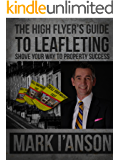 High Flyers Guide to Leafleting: Shove Your Way to Property Success