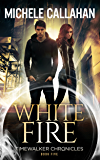 White Fire (Timewalker Chronicles Book 5)