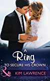 A Ring To Secure His Crown (Mills & Boon Modern)