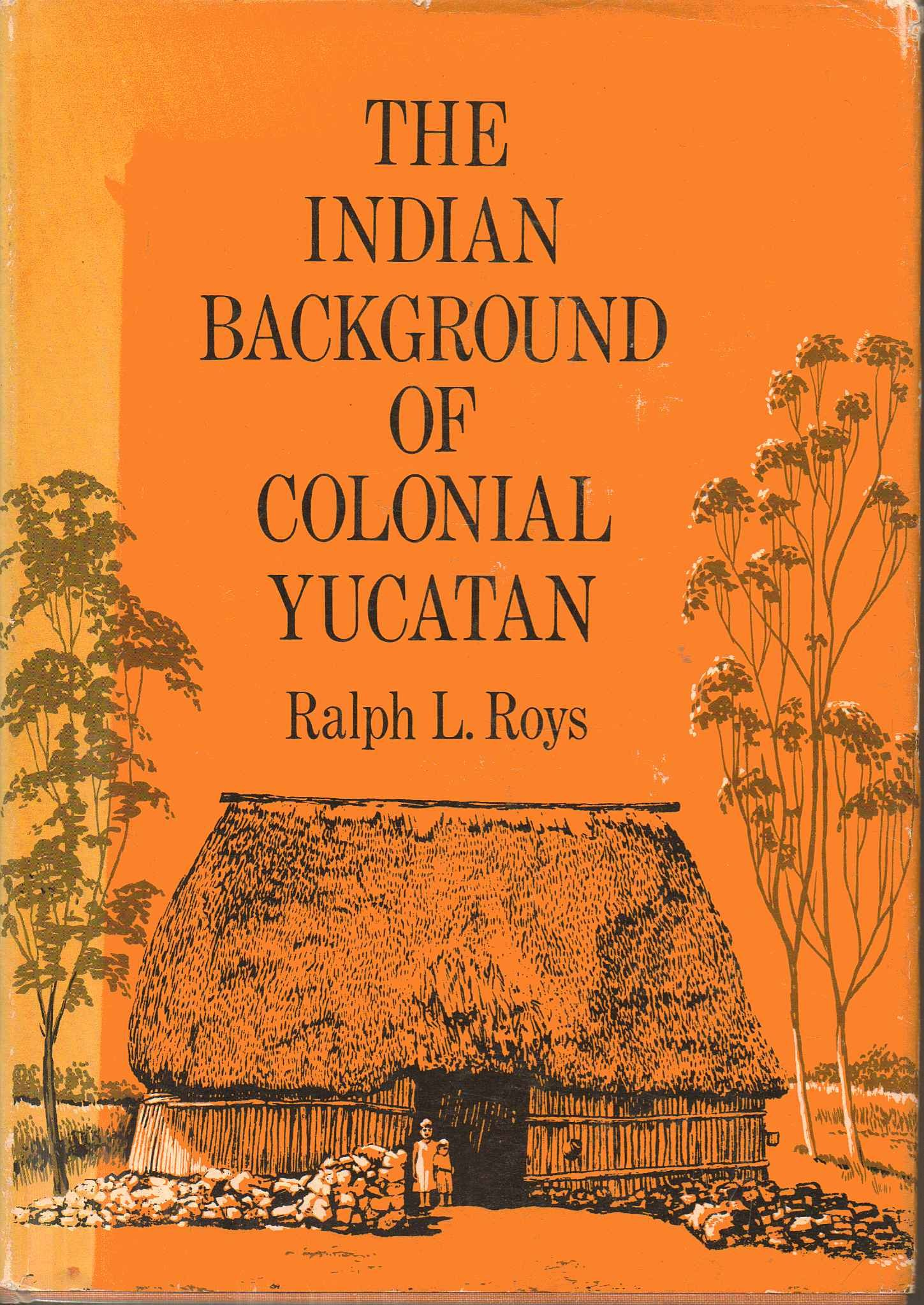 Indian Background of Colonial Yucatan (Civilization of American Indian)