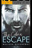 The Cabin Escape: A Damaged Mountain Man Rebel Romance (Back On Fever Mountain Book 1)