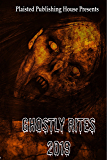 Ghostly Rites 2019: Plaisted Publishing House Presents