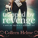 Trapped by Revenge: Shelby Nichols, Book 5