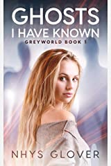 Ghosts I Have Known: A Paranormal Romance (Greyworld Book 1) Kindle Edition