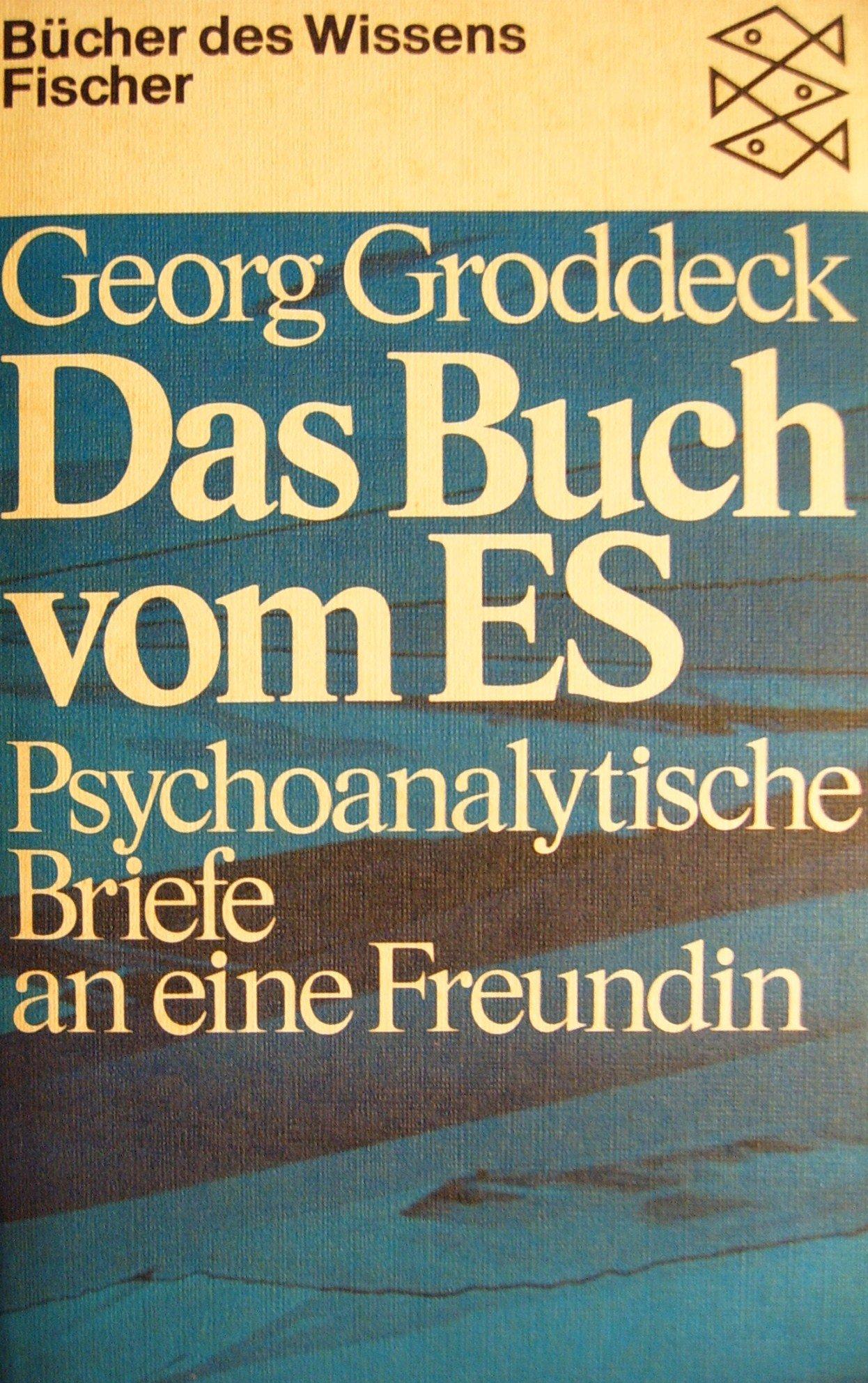 Das Buch vom Es: Psychoanalytische Schriften an eine Freundin