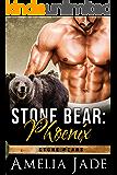 Stone Bear: Phoenix (Stone Bears Book 2)