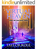 Virtual Heaven: (A scifi, soft litrpg, in the vein of ready player one)