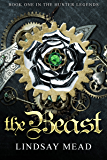 The Beast (The Hunter Legends Book 1)