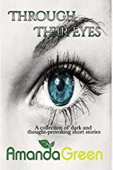 Through Their Eyes: A collection of dark and thought-provoking short stories Kindle Edition