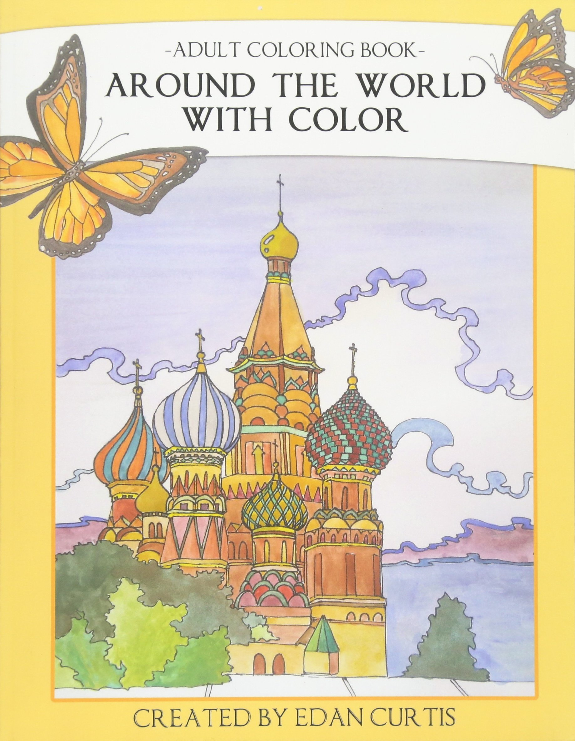 Amazon Adult Coloring Book Around The World With Color 9780692457122 Edan Curtis Books