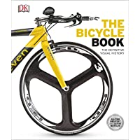 The Bicycle Book: The Definitive Visual History (Dk