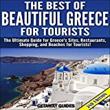 The Best of Beautiful Greece for Tourists: The