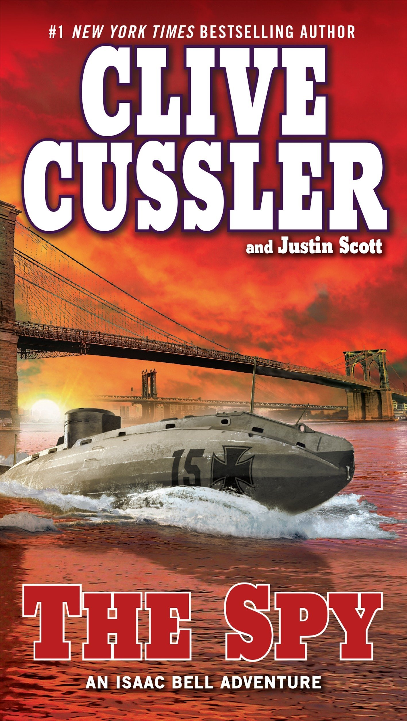 Amazon.com: The Spy (An Isaac Bell Adventure) (9780425241752): Clive  Cussler, Justin Scott: Books