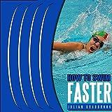 How to Swim Faster: Run Cycle Swim, Book 3