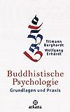 Buddhistische Psychologie: Grundlagen und Praxis (German Edition)