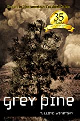 Grey Pine: Book I in The American Teachers Series Kindle Edition