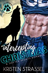 Intercepting Christmas (The Real Werewives of Alaska Book 7) Kindle Edition