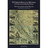 El Camino Real y las Misiones de la Peninsula de Baja California/ The Camino Real and the Missions of the Baja California Peninsula