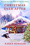 Christmas Ever After: A Heartfelt Christmas Romance From the Writer of the Netflix Hit A Christmas Prince