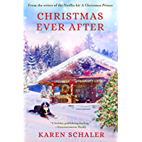 Christmas Ever After: A Heartfelt Christmas Romance From the Writer of the Netflix Hit A Christmas Prince book cover