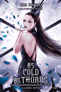 As Cold As Thorns: A Gothic Novel - Pt 1