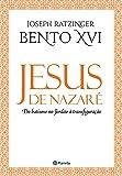 Jesus de Nazaré. Do Batismo no Jordão à Transfiguração