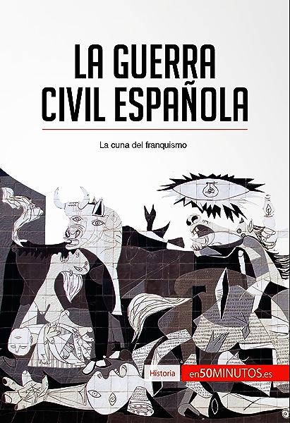 La guerra civil española: La cuna del franquismo (Historia) eBook ...